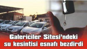 OTO GALERİCİLER SİTESİNDE 4 GÜNDÜR SU YOK!