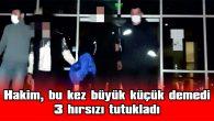 HIRSIZLIK OLAYININ FAİLLERİ TUTUKLANDI