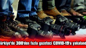 COVID-19'DAN TÜRKİYE'DE 20 GAZETECİ HAYATINI KAYBETTİ