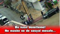 """""""YASAĞA EN ÇOK UYANLAR; ZABITA, POLİS VE BEKÇİLER!"""""""