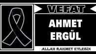 AHMET ERGÜL VEFAT ETTİ