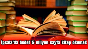 İPSALA'DA HEDEF 5 MİLYON SAYFA KİTAP OKUMAK