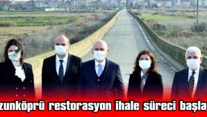 """AKSAL : """"UZUNKÖPRÜ RESTORASYON İHALE SÜRECİ RESMEN BAŞLADI"""""""