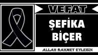 ŞEFİKA BİÇER VEFAT ETTİ