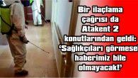 """""""ÖLÜME Mİ TERK EDİLDİK!"""""""