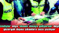 POLİS ARTIK MAZERET KABUL ETMİYOR