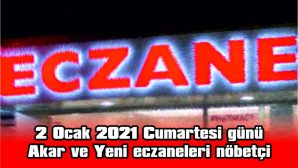 YENİ ECZANE SAAT 18.00'E AKAR ECZANESİ SABAHA KADAR NÖBETÇİ