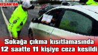 POLİS, SOKAĞA ÇIKMA KISITLAMASINI İHLAL EDENLERE GÖZ AÇTIRMIYOR
