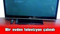 BİR EVDEN TELEVİZYON ÇALINDI