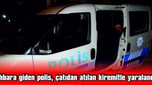 EDİRNE'DE İHBARA GİDEN POLİS, ÇATIDAN ATILAN KİREMİTLE YARALANDI