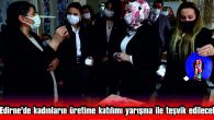 'ÜRETİMDE KADIN GİRİŞİMCİLER YARIŞMASI' İLE TEŞVİK EDİLECEK