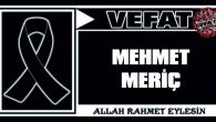 MEHMET MERİÇ VEFAT ETTİ