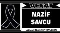NAZİF SAVCU VEFAT ETTİ