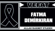 FATMA DEMİRKIRAN VEFAT ETTİ