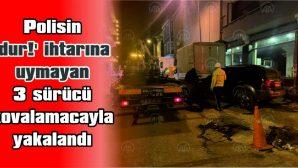 EDİRNE'DE, POLİSİN 'DUR!' İHTARINA UYMAYAN 3 SÜRÜCÜ KOVALAMACAYLA YAKALANDI