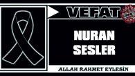 NURAN SESLER VEFAT ETTİ
