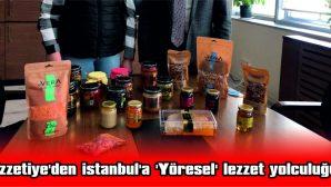 İZZETİYE'DEN İSTANBUL'A 'YÖRESEL' LEZZET YOLCULUĞU