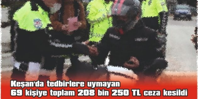 SOKAĞA ÇIKMA KISITLAMASINI İHLAL ETTİLER, MASKE TAKMADILAR