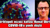 İBRİKTEPELİ ECZACI KALFASI KEMAL DERİN COVID-19'A YENİK DÜŞTÜ