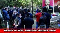 GEMİCİ VE EKER, MEZARLARI BAŞINDA ANILDI