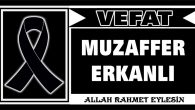 MUZAFFER ERKANLI VEFAT ETTİ