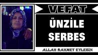 ÜNZİLE SERBES VEFAT ETTİ