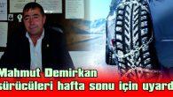 """""""KAR LASTİĞİ OLMAYAN YOLA ÇIKMASIN"""""""
