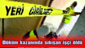 ÇERKEZKÖY'DE BİR FABRİKANIN DÖKÜM KAZANINDA SIKIŞTI