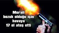 """""""HAVAYA ATEŞ ETTİĞİM İÇİN PİŞMANIM"""""""