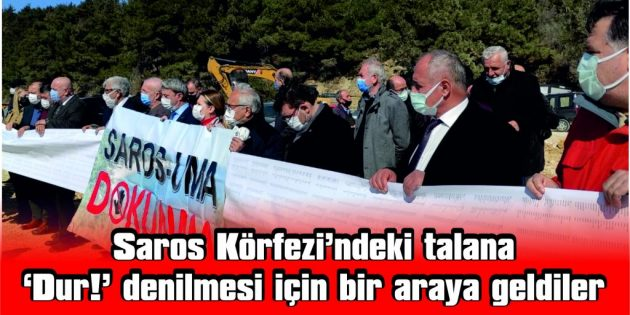 """""""SAROS  KÖRFEZİ'NDEKİ  BOTAŞ  TALANINI  DURDURUN"""""""