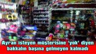 AYRAN İSTEYEN MÜŞTERİSİNE 'YOK' DİYEN BAKKALIN BAŞINA GELMEYEN KALMADI