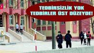 """""""ÖĞRENCİLER İÇİN TÜM TEDBİRLER ALINDI"""""""
