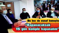 """ÇAKMAK: """"İŞ YERLERİ KAPATILDI, 2 BİN 500 İNSANIMIZ İŞSİZ KALDI"""""""