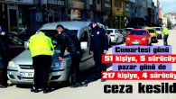 COVID-19 DENETİMLERİ, HAFTA SONU DA DEVAM ETTİ