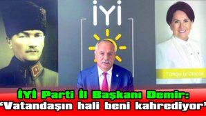 """DEMİR: """"VATANDAŞIN HALİ BENİ KAHREDİYOR"""""""