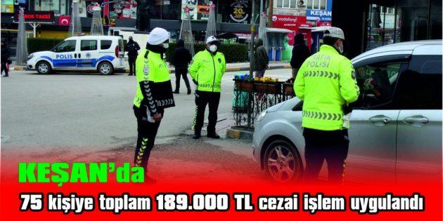 75 KİŞİYE TOPLAM 189.00 TL CEZAİ İŞLEM UYGULANDI