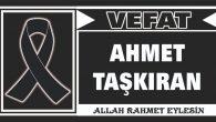 AHMET TAŞKIRAN VEFAT ETTİ