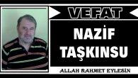 NAZİF TAŞKINSU VEFAT ETTİ