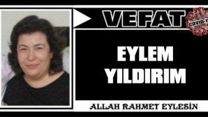 EYLEM YILDIRIM VEFAT ETTİ
