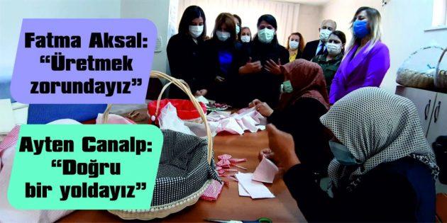 DR. FATMA AKSAL VE DR. AYTEN CANALP, SEPET ÜRETEN KADINLARI ZİYARET ETTİ