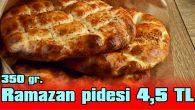 350 GR. RAMAZAN PİDESİ 4,5 TL