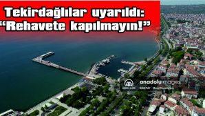 """VAKA SAYILARININ DÜŞTÜĞÜ TEKİRDAĞ'DA VATANDAŞLARA """"REHAVETE KAPILMAYIN"""" UYARISI"""