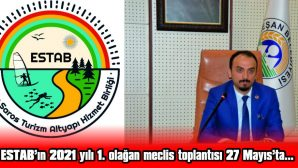 ESTAB'IN 2021 YILI 1. OLAĞAN MECLİS TOPLANTISI 27 MAYIS'TA…