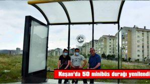 KEŞAN'DA 50 MİNİBÜS DURAĞI YENİLENDİ
