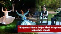 """""""KEŞAN'DA İFTARA DOĞRU ÖZEL PROGRAMI"""" BEĞENİYLE İZLENDİ"""