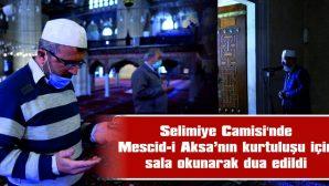 MESCİD-İ AKSA'NIN KURTULUŞU İÇİN SALA OKUNARAK DUA EDİLDİ