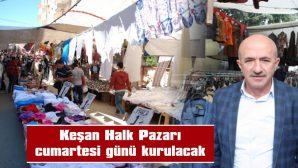 """HASAN KOCAMAN: """"PAZARIMIZ, 10.00 – 17.00 SAATLERİ ARASINDA AÇILABİLECEK"""""""