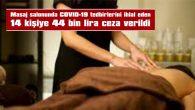 14 KİŞİYE 44 BİN LİRA CEZA VERİLDİ