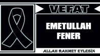 EMETULLAH FENER VEFAT ETTİ