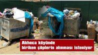 """""""YAZ AYLARINDA ÇÖPLERİMİZ DAHA SIK ALINMALI"""""""